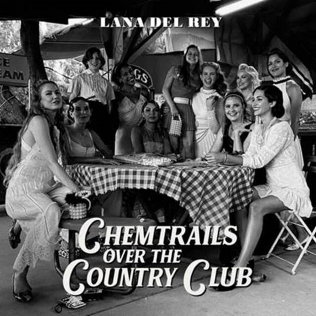 Lana Del Rey-Chemtrails Over The Country Club