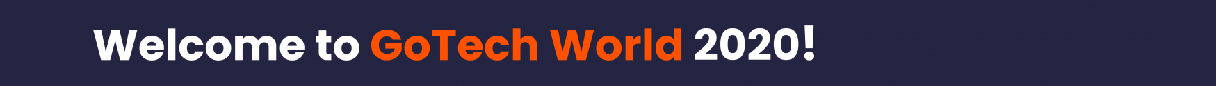 Event Info - Welcome to GoTech World 2020