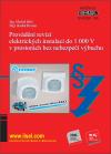 Publikace svazek 106 Provádění revizí elektrických instalací do 1 000 V v prostorách bez nebezpečí výbuchu - autoři Ing. Michal Kříž, Mgr. Radek Roušar