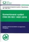 Komentované vydání ČSN EN ISO 14001:2016 Systémy environmentálního managementu Požadavky