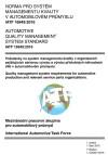 IATF 16949:2016 Požadavky na systém managementu kvality v organizacích zajišťujících sériovou výrobu a výrobu příslušných náhradních dílů v automobilovém průmyslu