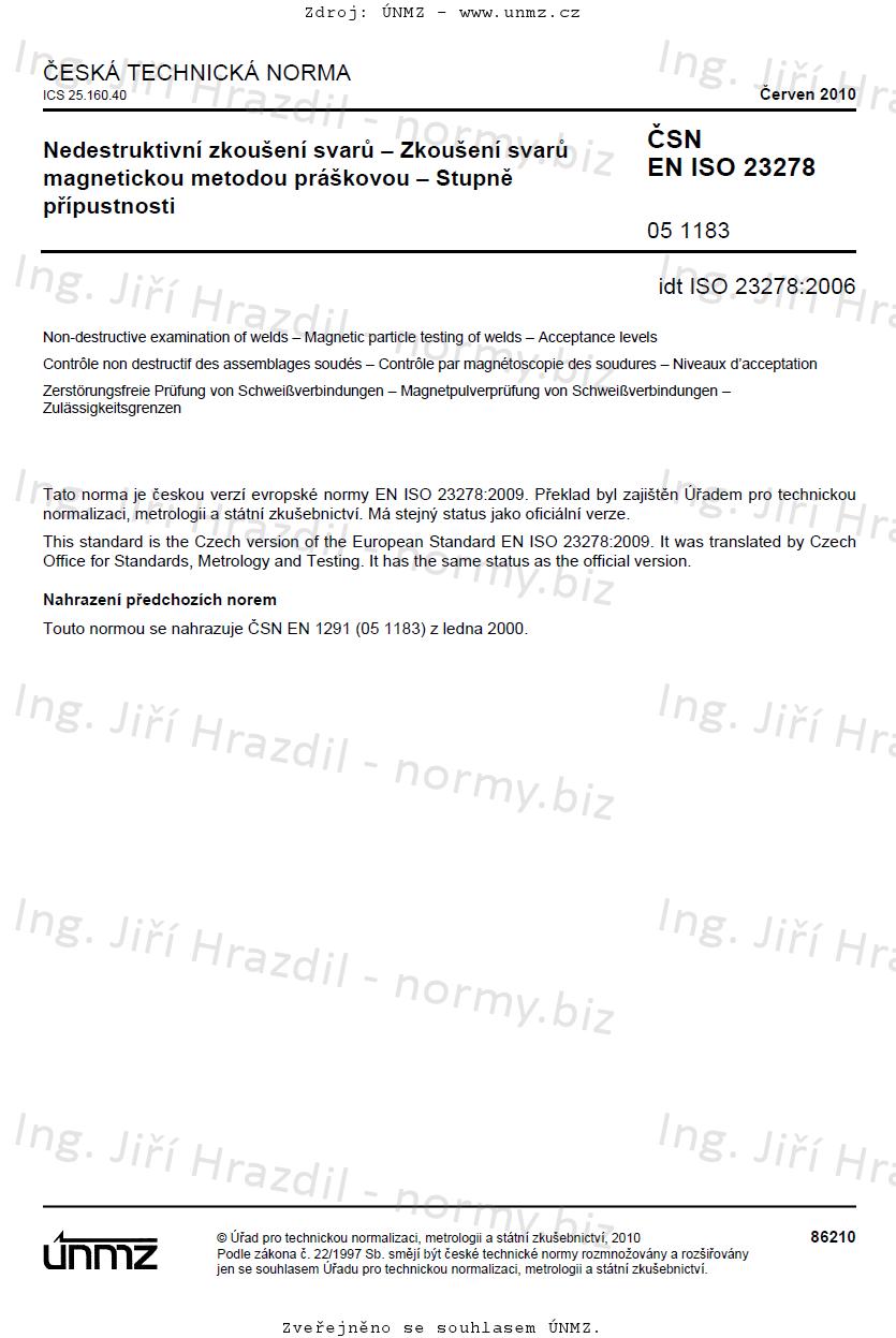 ČSN EN ISO 23278 Nedestruktivní zkoušení svarů - Zkoušení svarů magnetickou metodou práškovou - Stupně přípustnosti