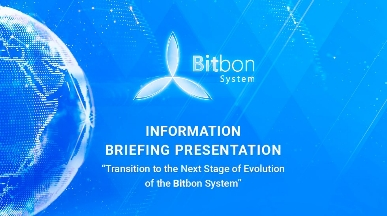 "Information Briefing Presentation ""Transition to the Next Stage of Evolution of the Bitbon System"""