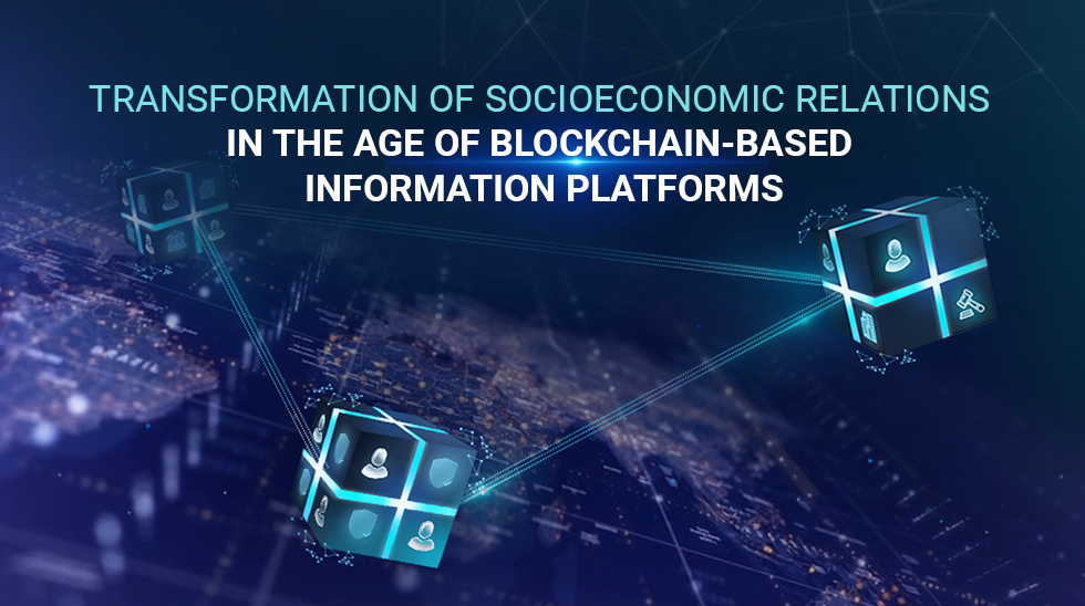 Transformation of Socioeconomic Relations in the Age of Blockchain-Based Information Platforms