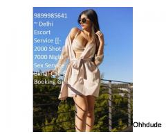 Call Girls In Greater Kailash,9899985641 Day/Night Escort Service In Delhi