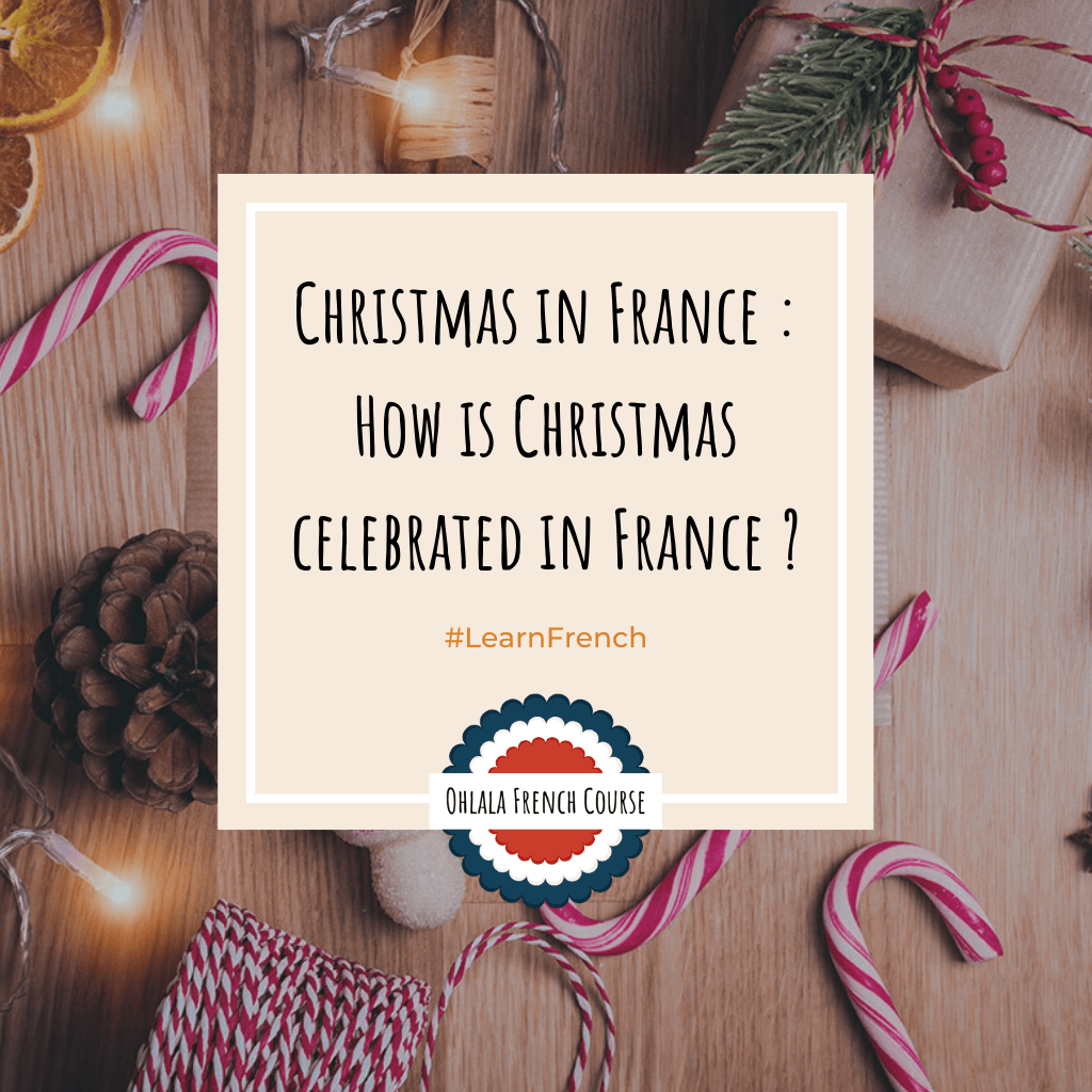 Christmas in France : How is Christmas celebrated in France ?