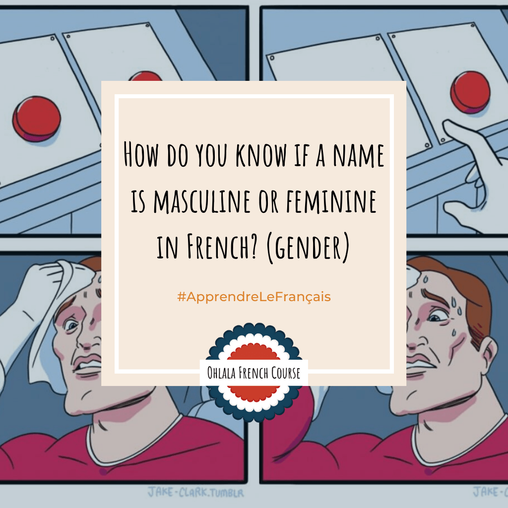 How do you know if a name is masculine or feminine in French? (gender)