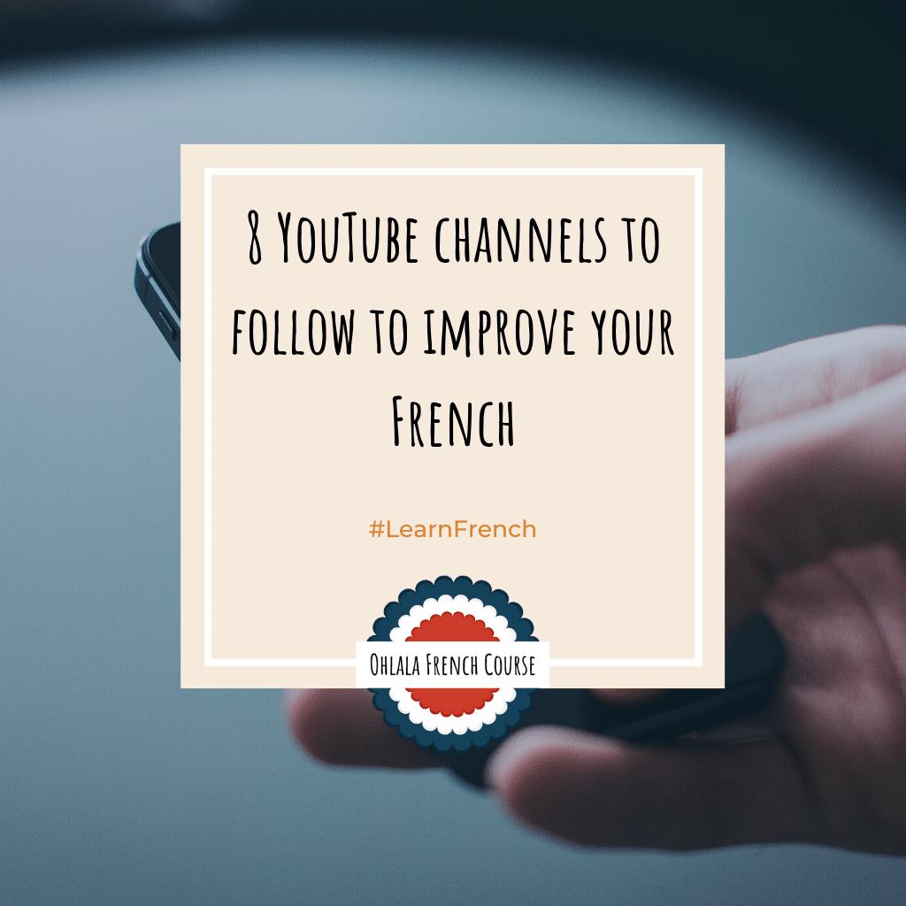 8 YouTube channels to follow to improve your French