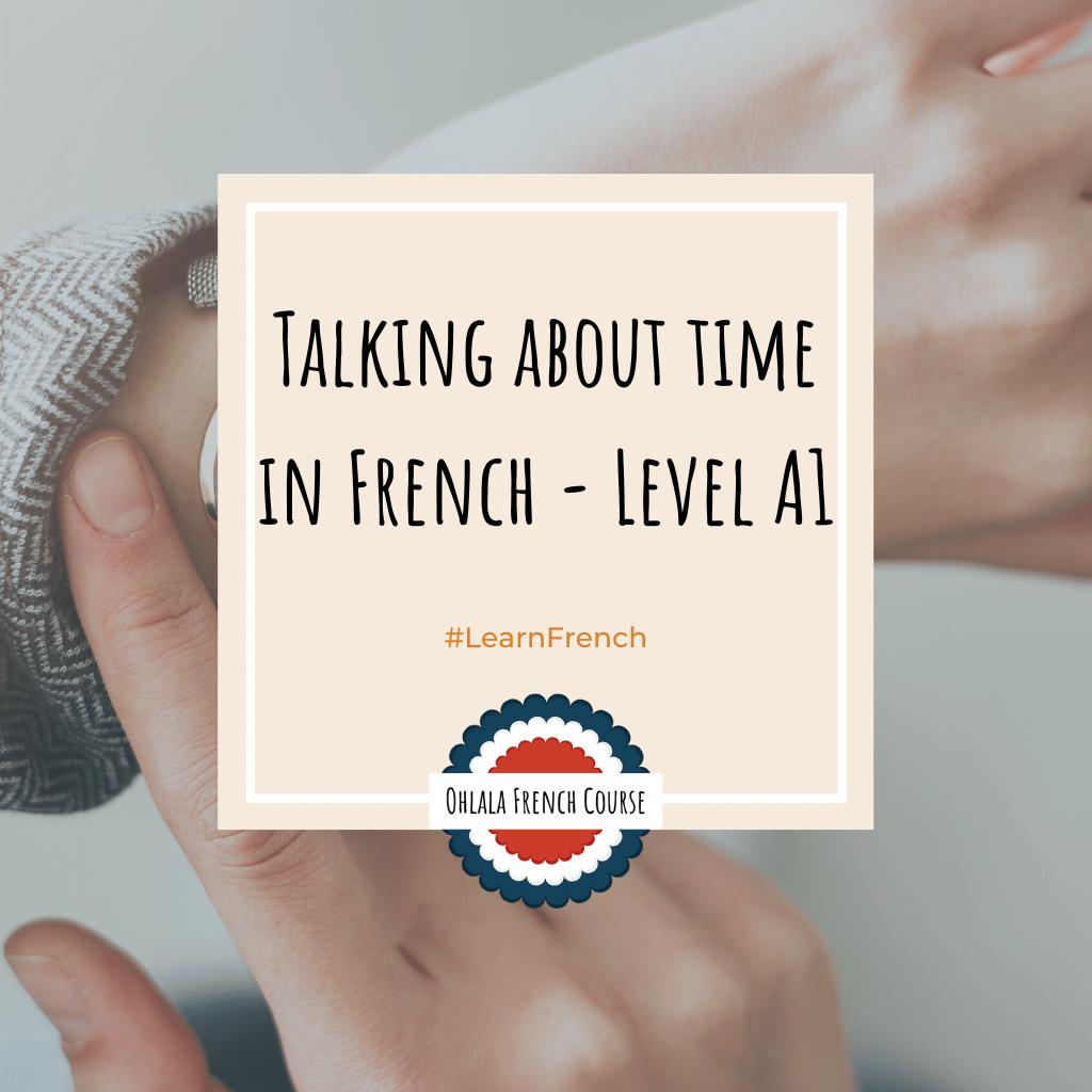 Parler du temps qui passe en français