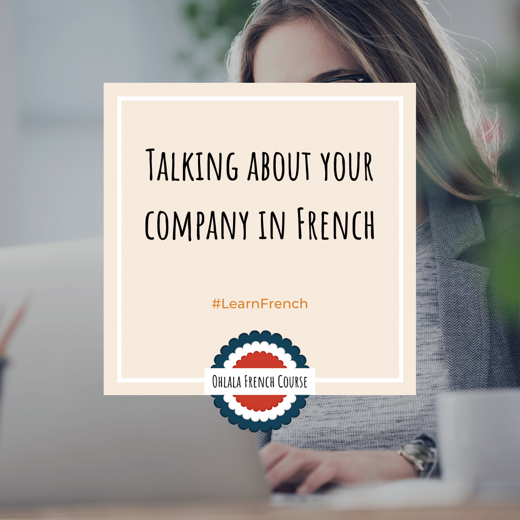 Talking about your company in French
