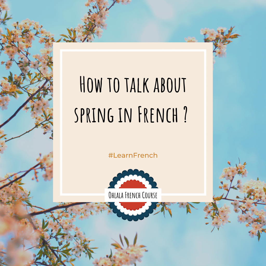 How to talk about spring in French ?