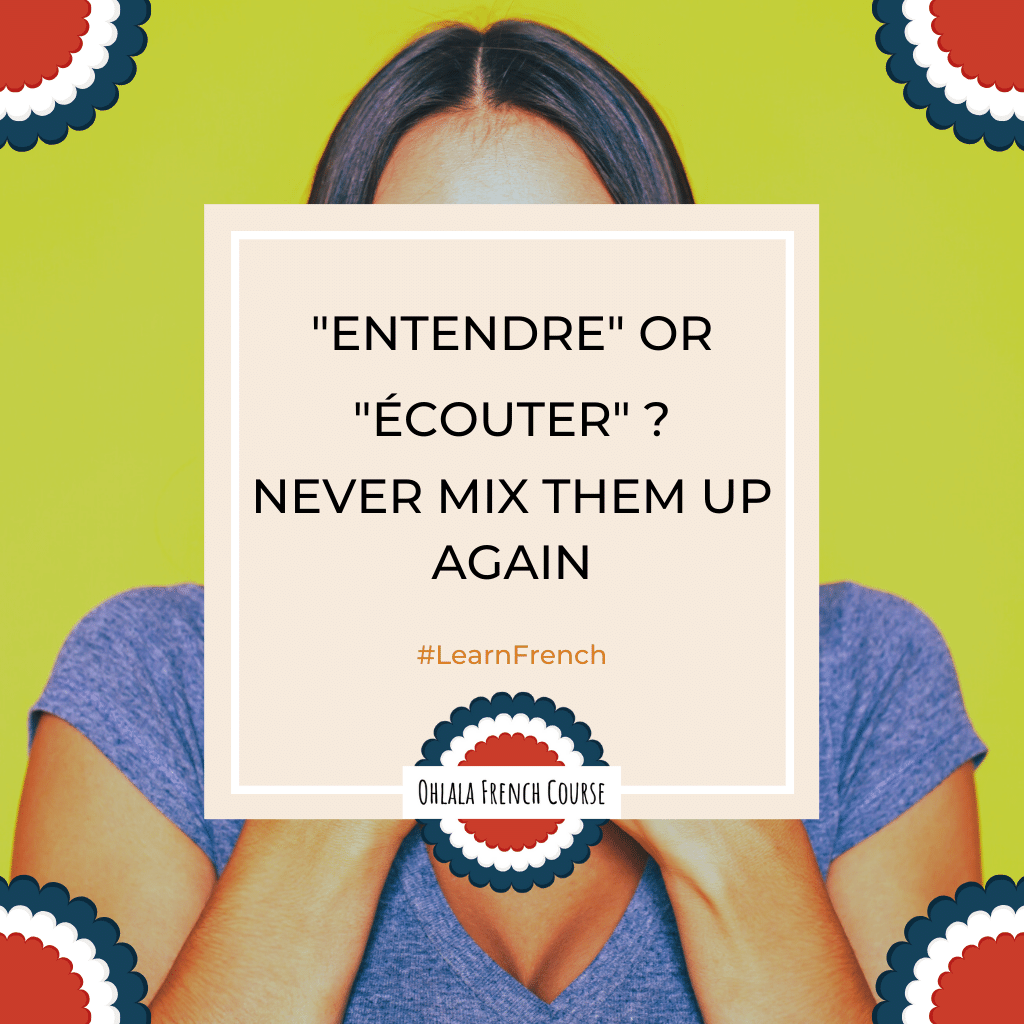 """Entendre"" or ""Écouter"" ? Never mix them up again !"