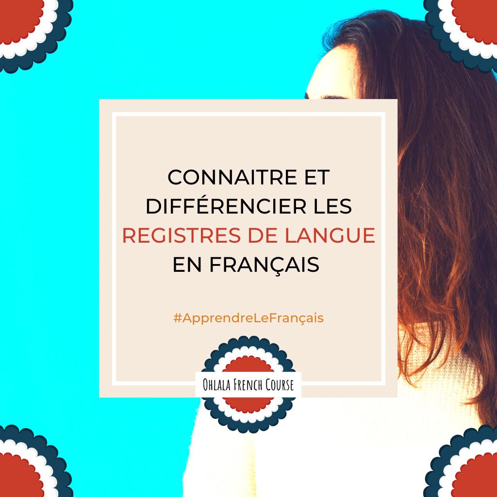 Connaitre et différencier les registres de langue en français