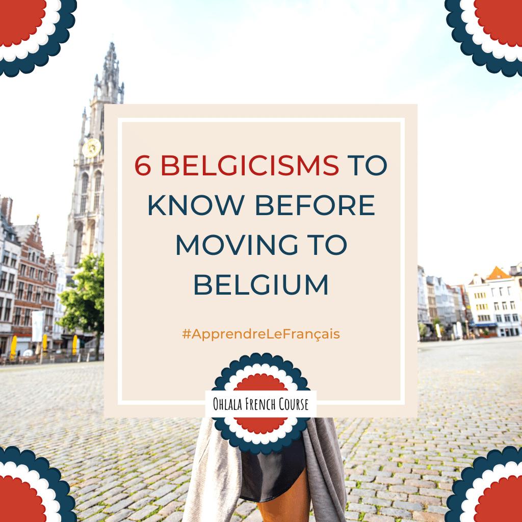 6 belgicismes à connaitre avant de s'expatrier en Belgique