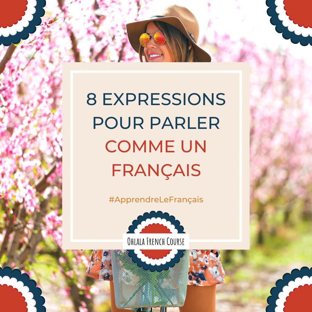 8 expressions pour parler comme un Français
