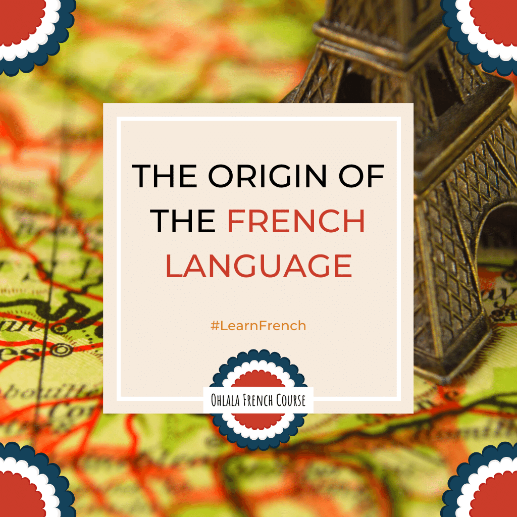 The origin of the French language