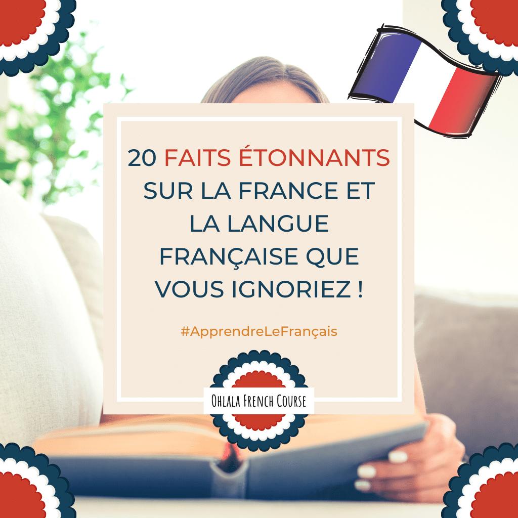 20 faits étonnants sur la France et la langue française que vous ignoriez !