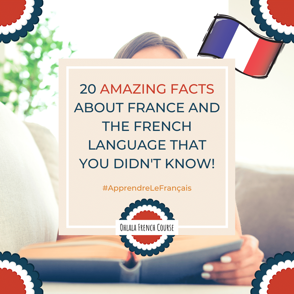 20 amazing facts about France and the French language that you didn't know!