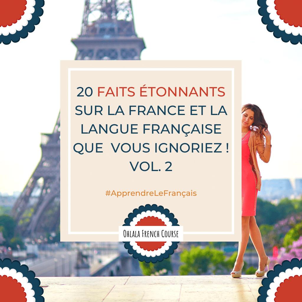 20 faits étonnants sur la France et la langue française que vous ignoriez ! Vol. 2