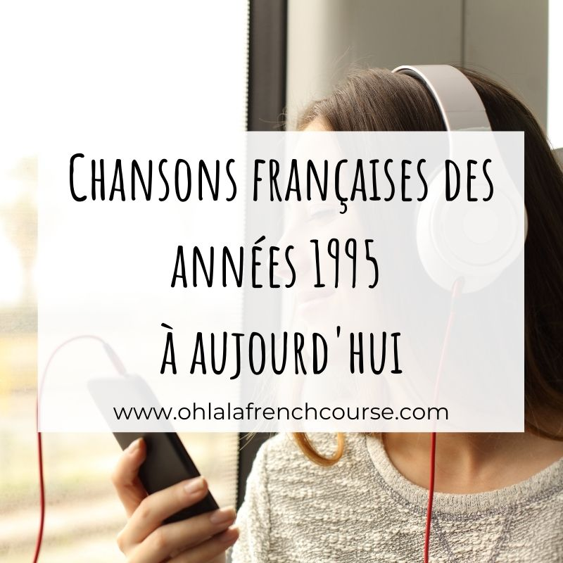 chansons françaises des années 95 à aujourd'hui