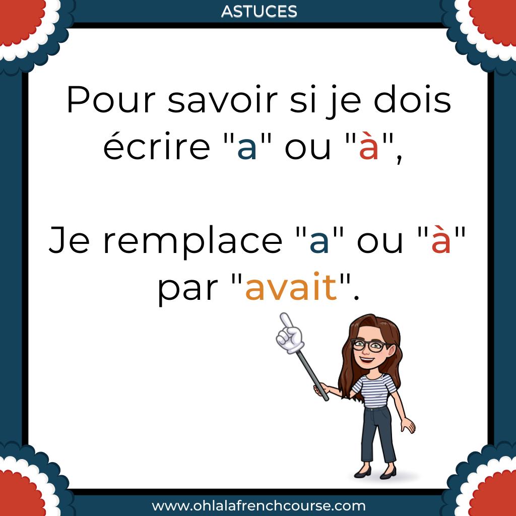 """Comment savoir si je dois écrire """"a"""" ou """"à"""" en français ?"""