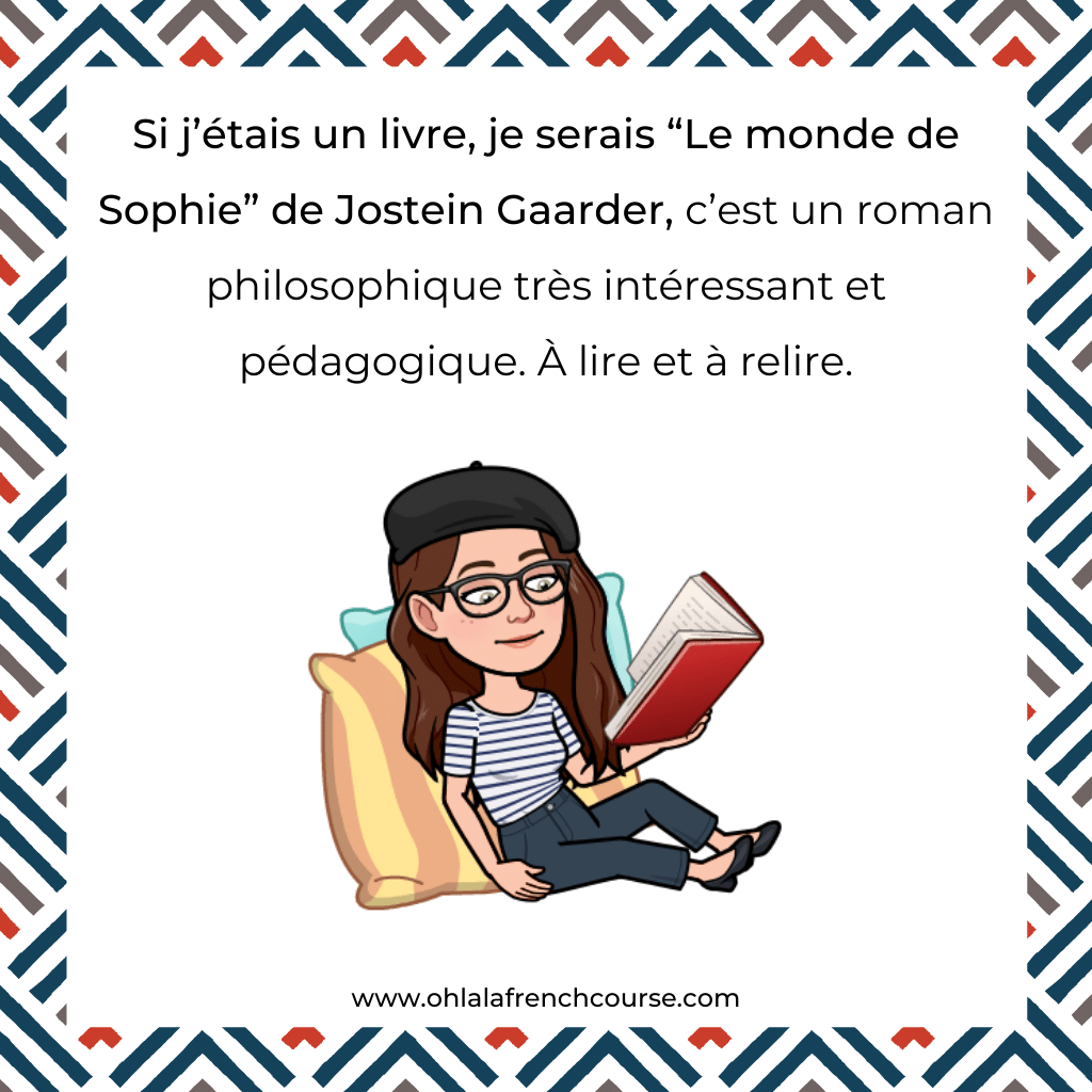 "If I were a book, I would be ""Sophie's World"" by Jostein Gaarder"