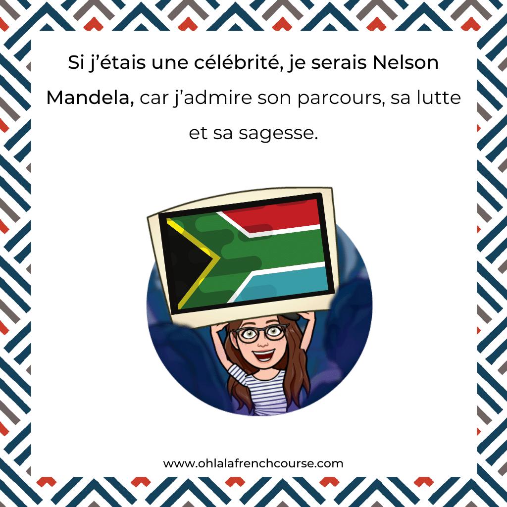 If I were a celebrity, I would be Nelson Mandela