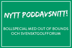 Bollspecial med Out of Bounds och Svensktgolfforum