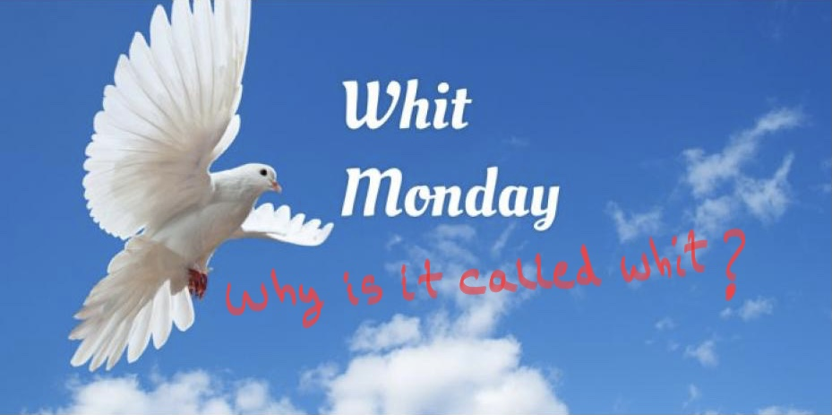 Why is it called Whit Monday?