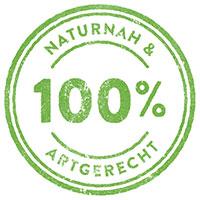 100% Naturnah und artgerecht