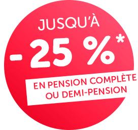 En pension complète ou demi-pension jusqu'à - 25 %*