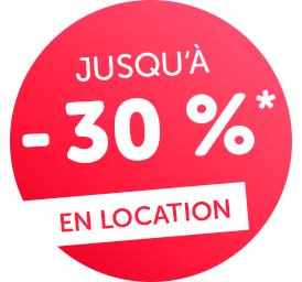 En location jusqu'à - 30 %*