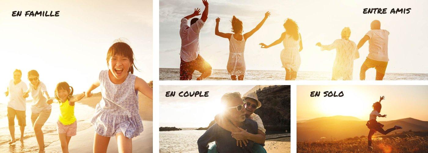 Partez en vacances en famille, entre amis, en duo, en solo…