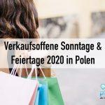 Polen: Verkaufsoffene Sonntage und Feiertage 2020