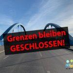 Grenzen zu Polen bleiben weiterhin geschlossen!
