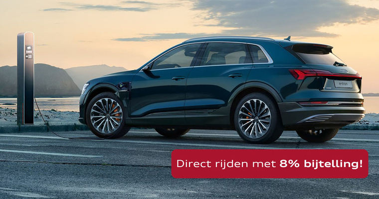Audi e-tron direct rijden met 8% bijtelling