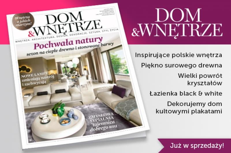 Nowe wydanie Dom&Wnętrze