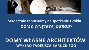 Wykład Tadeusza Baruckiego Domy Własne Architektów