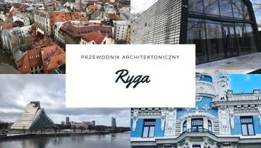 Architektura w Rydze - TOP 10