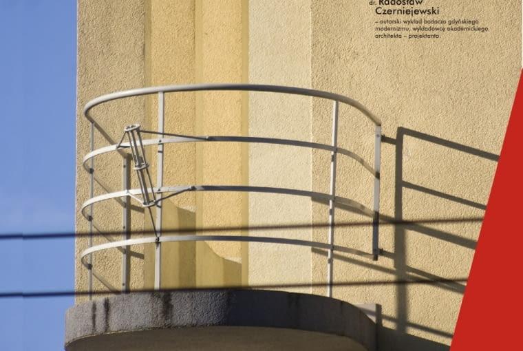 30 maja, godz. 17:00 wykład pt. 'Uwaga!!! Modernizm' w cyklu Architektura z umiarem, prelegent dr Radosław Czerniejewski, Muzeum Miasta Gdyni, ul. Zawiszy Czarnego 1