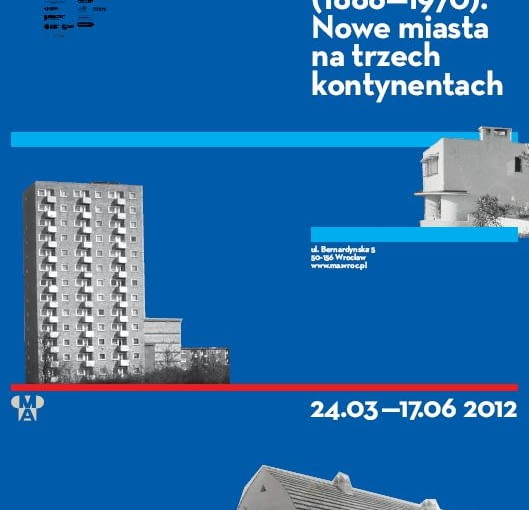 """Plakat wystawy """"Ernst May (1886-1970). Nowe miasta na trzech kontynentach"""" w muzeum Architektury"""