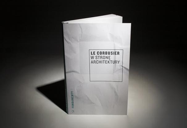 W stronę architektury, Le Corbusier, fot. Piotr Ostrowski, źródło: www.centrumarchitektury.org