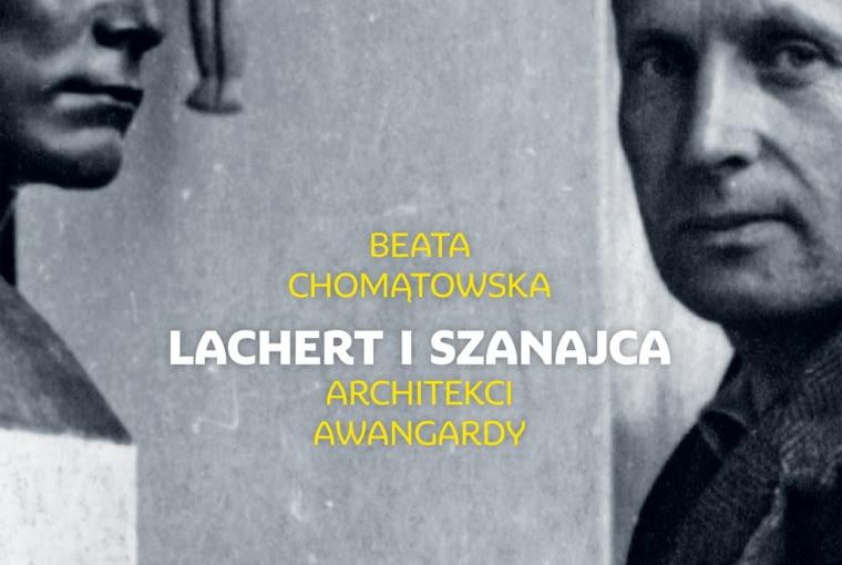 Okładka książki 'Lachert i Szanajca. Architekci awangardy'