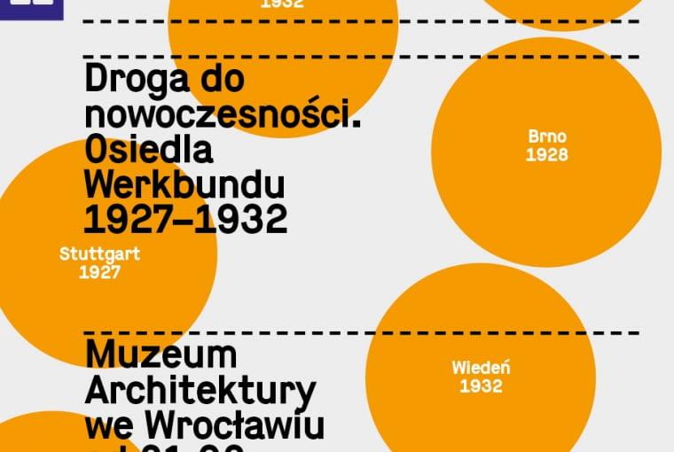 Droga ku nowoczesności. Osiedla Werkbundu 1927 - 1932