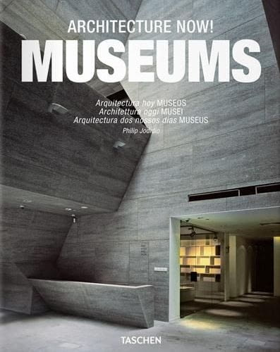 Architecture Now! Museums, Philip Jodidio