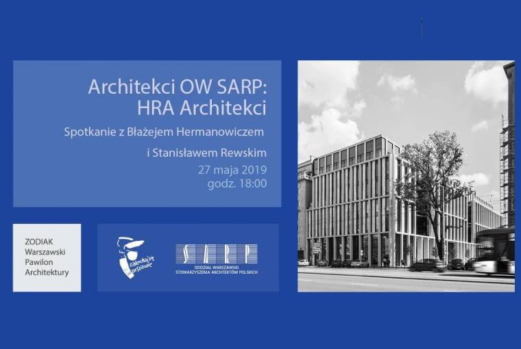 HRA Architekci - nowy cykl 'Architekci Oddziału Warszawskiego SARP'.