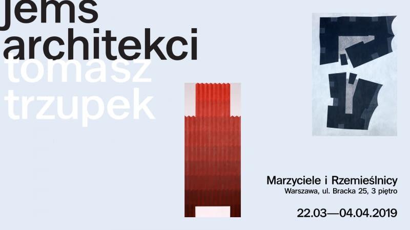 Wystawa 'JEMS Architekci / Tomasz Trzupek'