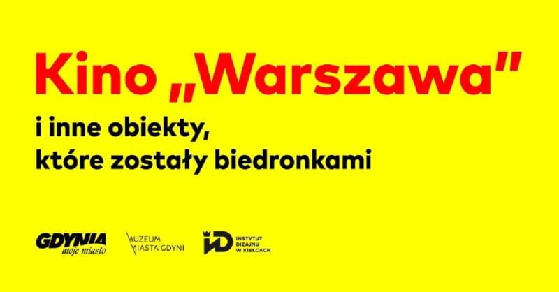 """Wystawa """"Kino """"Warszawa"""" i inne obiekty, które zostały biedronkami"""""""