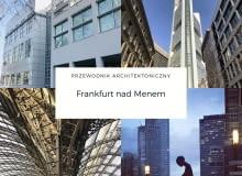 Architektoniczny przewodnik po Frankfurcie nad Menem