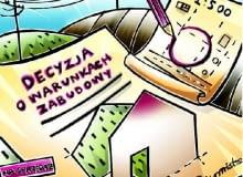 Jeśli gmina, na terenie której zamierzamy kupić nieruchomość, nie ma uchwalonego planu zagospodarowania przestrzennego niezbędne jest uzyskanie decyzji o warunkach zabudowy i zagospodarowania terenu